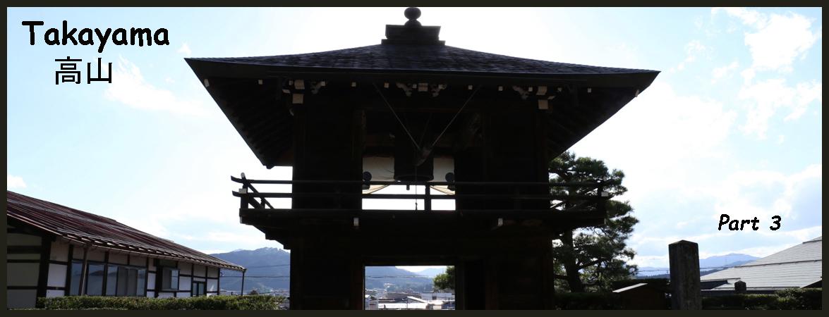 Takayama Part 3